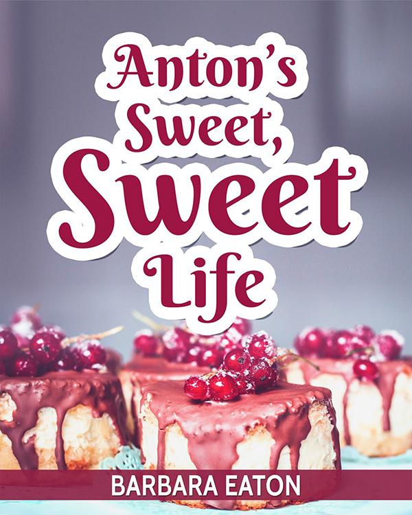 Anton's Sweet, Sweet Life
