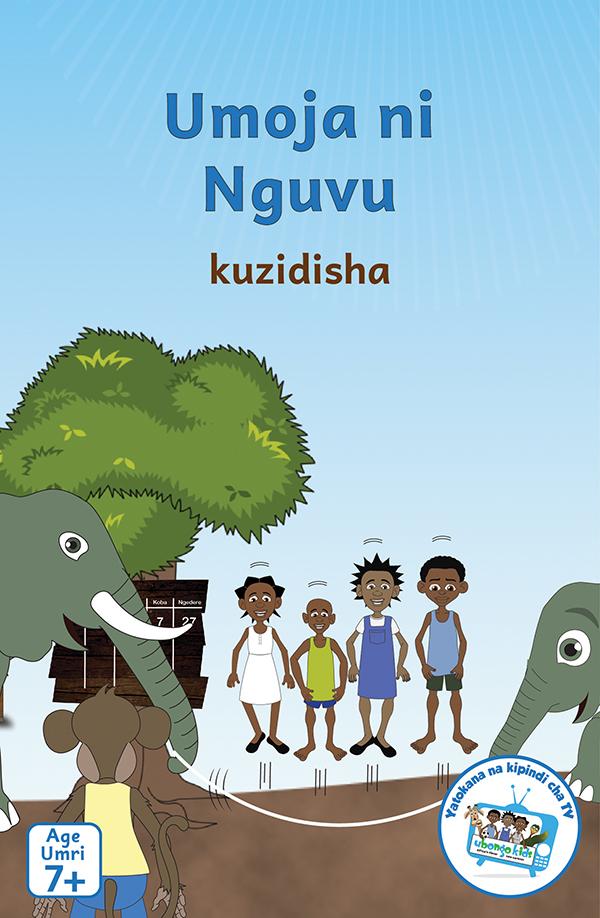 Umoja ni Nguvu (Ubongo Kids Series 1)