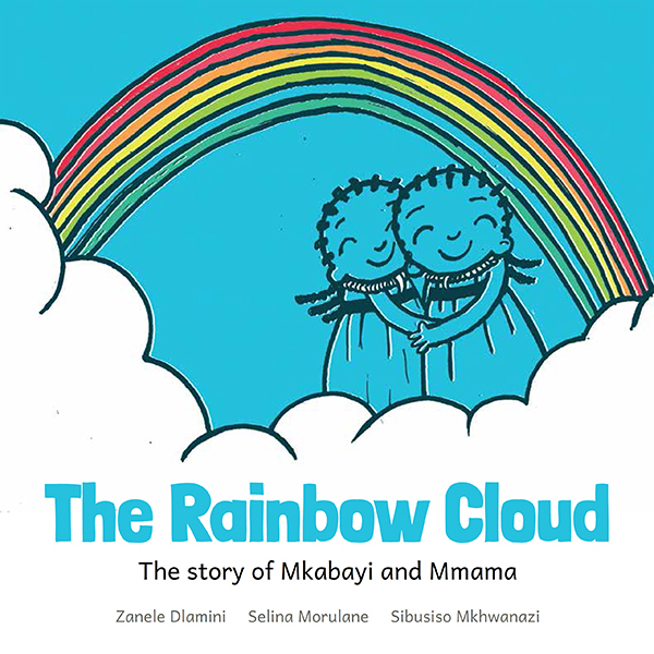 The Rainbow Cloud: The Story of Mkabayi and Mmama