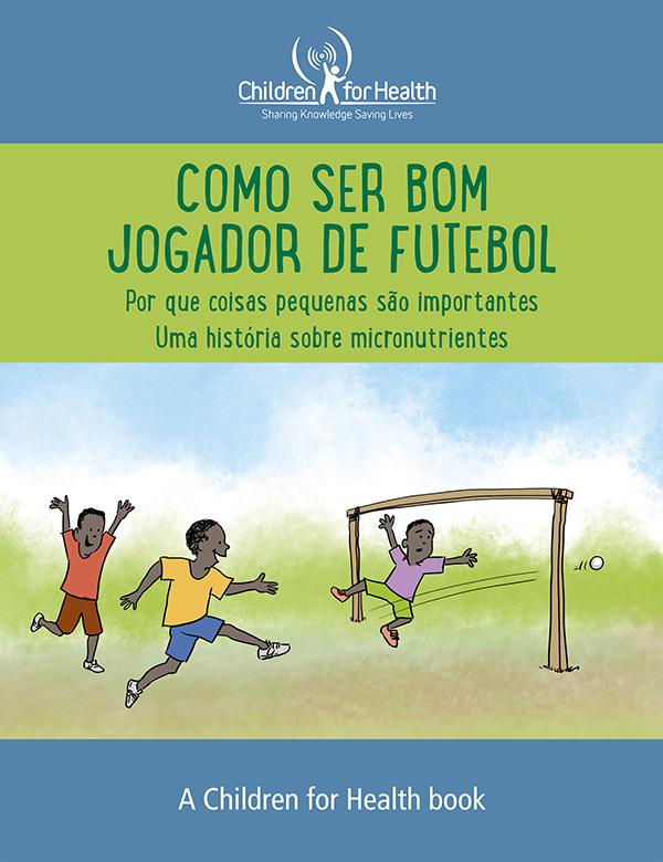 Como ser bom jogador de futebol: Uma história sobre micronutrientes